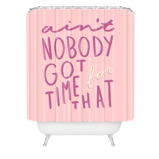 Aint Nobody Got Time Single Shower Curtain