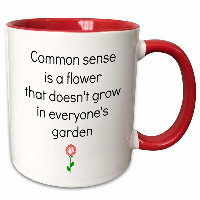 East Urban Home Common Sense Is A Flower Saying Coffee Mug Wayfair
