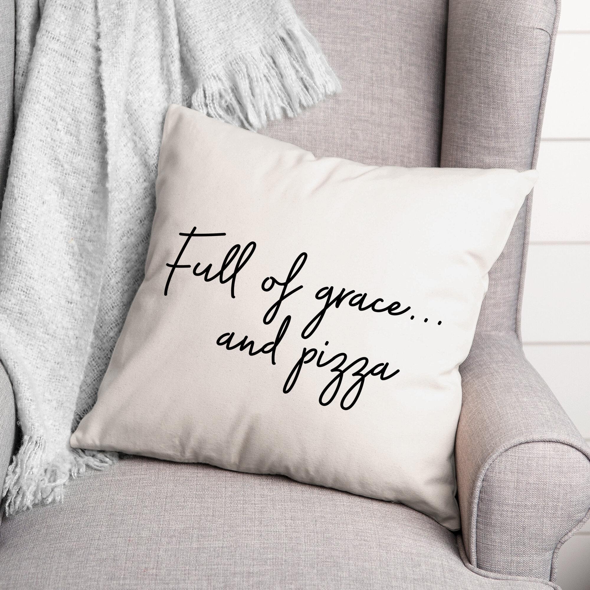 Ebern Designs Gabryle Grace And Pizza Throw Pillow Wayfair