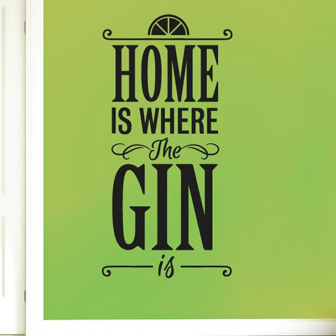 17 Stories Home Is Where The Gin Is Wall Sticker Wayfair Co Uk