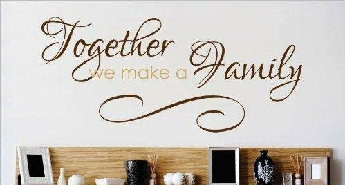 Together We Make A Family Quote Wall Decal