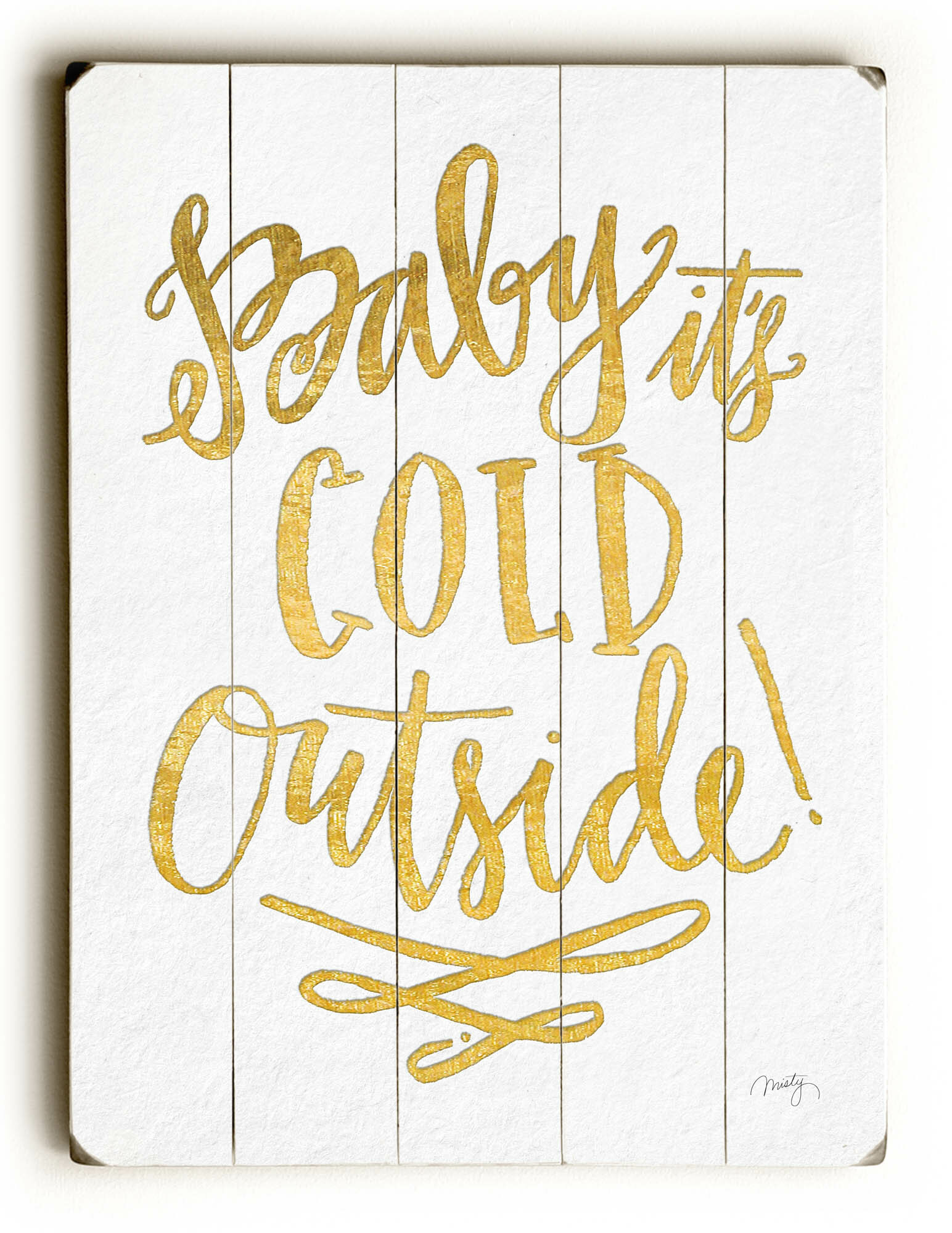 The Holiday Aisle Baby It S Cold Outside Gold Wooden Textual Art Plaque Wayfair