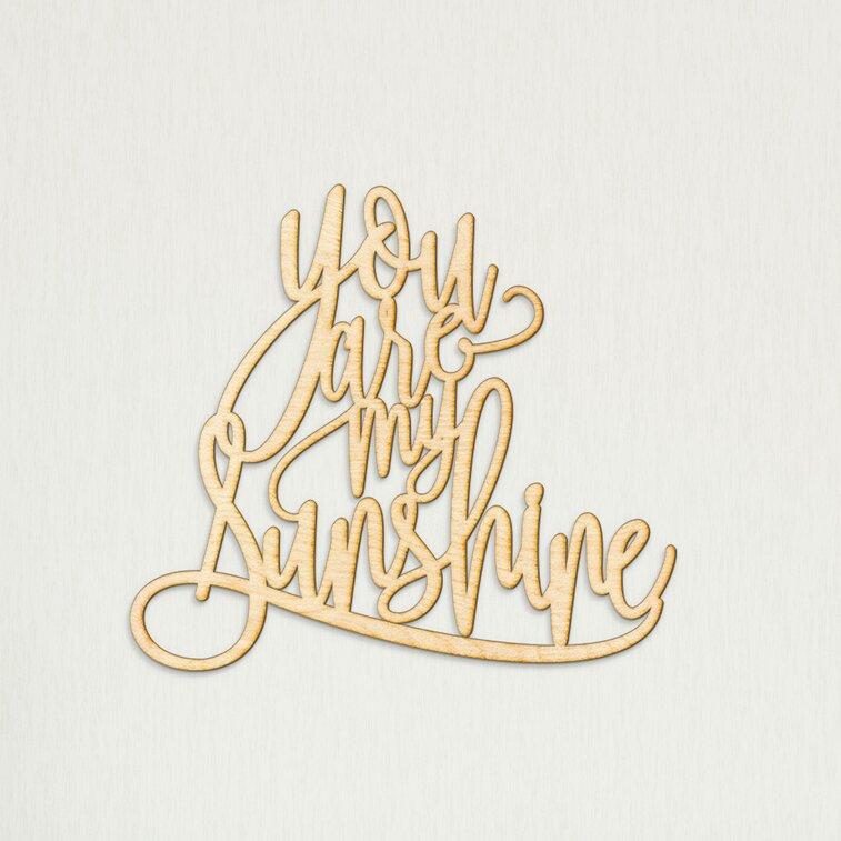 Ebern Designs You Are My Sunshine Wall Décor & Reviews | Wayfair