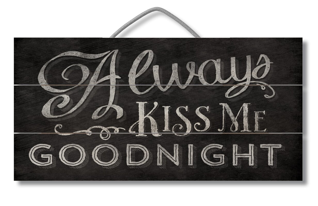 Gracie Oaks Always Kiss Me Goodnight Pallet Reclaimed Wood Sign ...