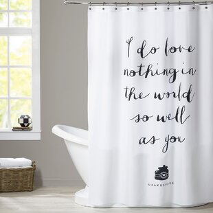 Find a Verwood I Do Love Nothing in The World So Well as You Shower Curtain By Brayden Studio