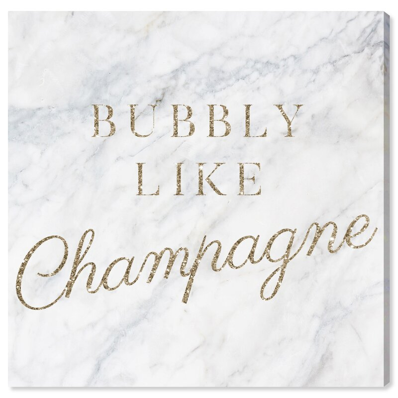 House Of Hampton Bubbly Like Champagne Wrapped Canvas Textual Art Print Wayfair