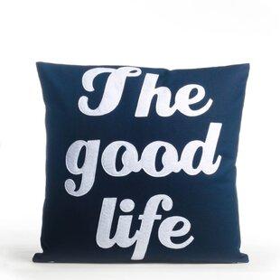 The Good Life Throw Pillow by Alexandra Ferguson
