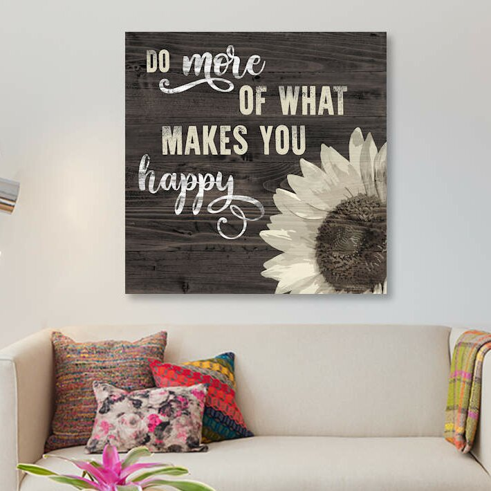 East Urban Home What Makes You Happy Textual Art On Canvas Print On Canvas Wayfair