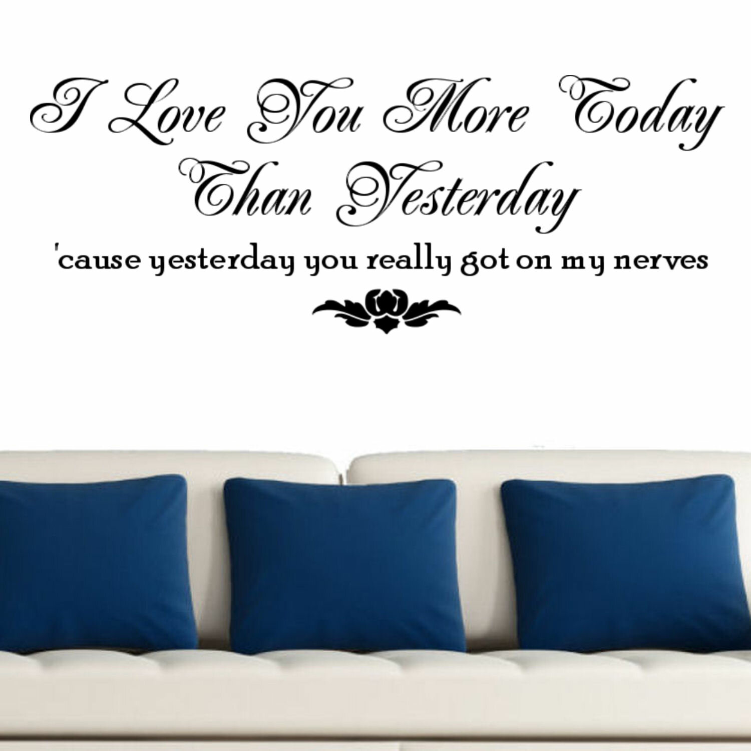 Decalthewalls I Love You More Today Than Yesterday Wall Decal Wayfair