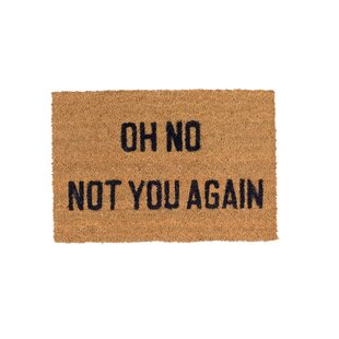 Oh No Not You Again Doormat by Dandy