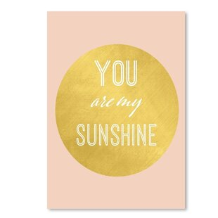 You Are My Sunshine Gold Textual Art By East Urban Home