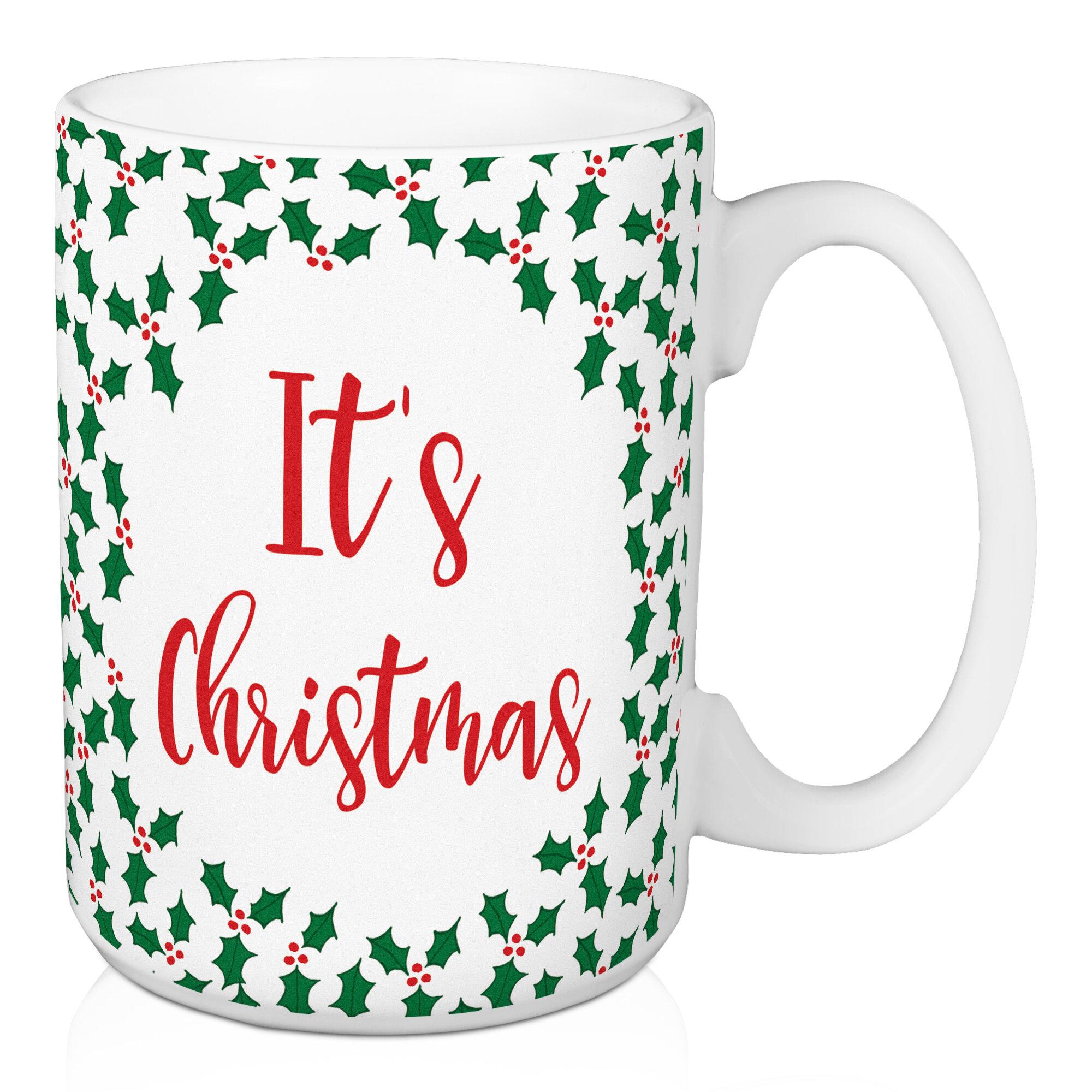 The Holiday Aisle Be Nice It S Christmas Coffee Mug Wayfair