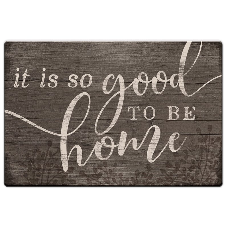 August Grove Lee Good To Be Home Anti Fatigue Mat Reviews Wayfair