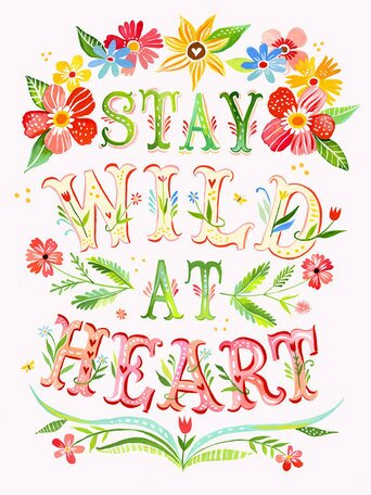'Stay Wild at Heart' by Katie Daisy. Happy LOVE Day, Lovelies! Poetry, handlettered art, and colorful Valentine's Day finds await on Hello Lovely Studio!
