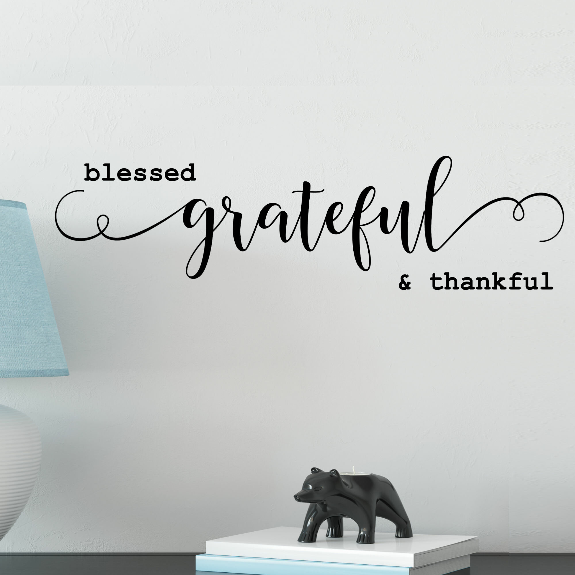 Red Barrel Studio Blessed Grateful And Thankful Vinyl Wall Decal Reviews Wayfair