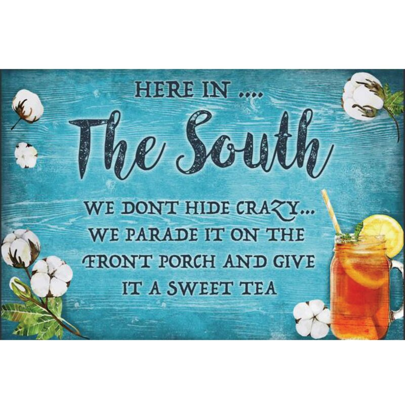 Distressed Wood Wall Sign - Aluminum in the South We Serve Our Crazy Tea Novelty Sign