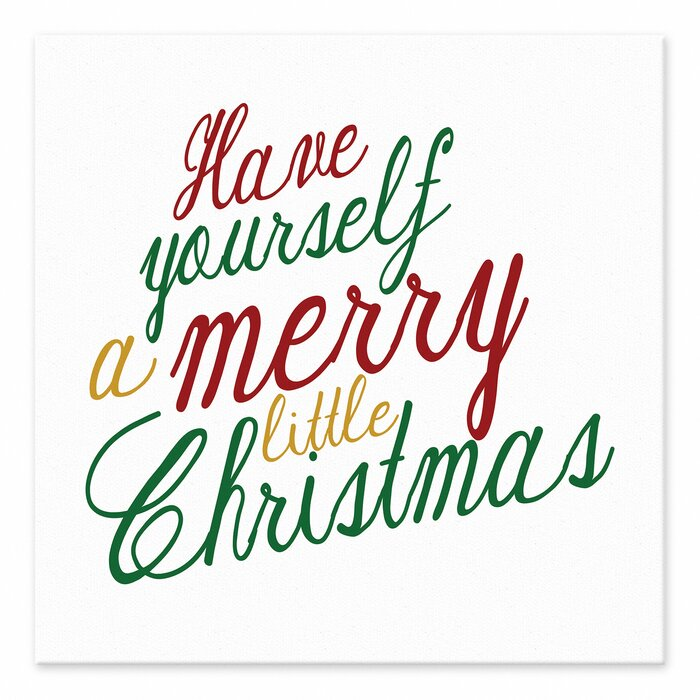 Merry Little Christmas.Have Yourself A Merry Little Christmas Textual Art On Canvas