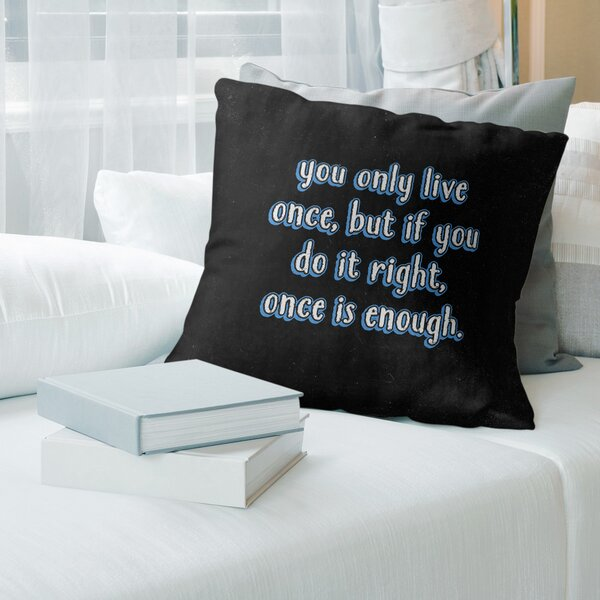 East Urban Home You Only Live Once Quote Chalkboard Style Pillow Cover No Fill Faux Suede Wayfair