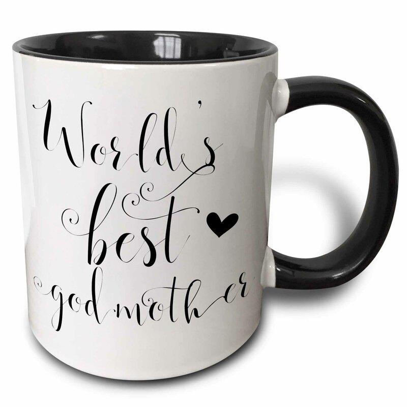 Symple Stuff Kirbyville Best Godmother Ever Worlds Best Godmother Gift For Godmother Coffee Mug Reviews Wayfair