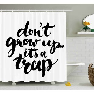 Benjamin Quote Dont Grow Up Its a Trap With Hand Written Romantic Letters Motivational Image Single Shower Curtain