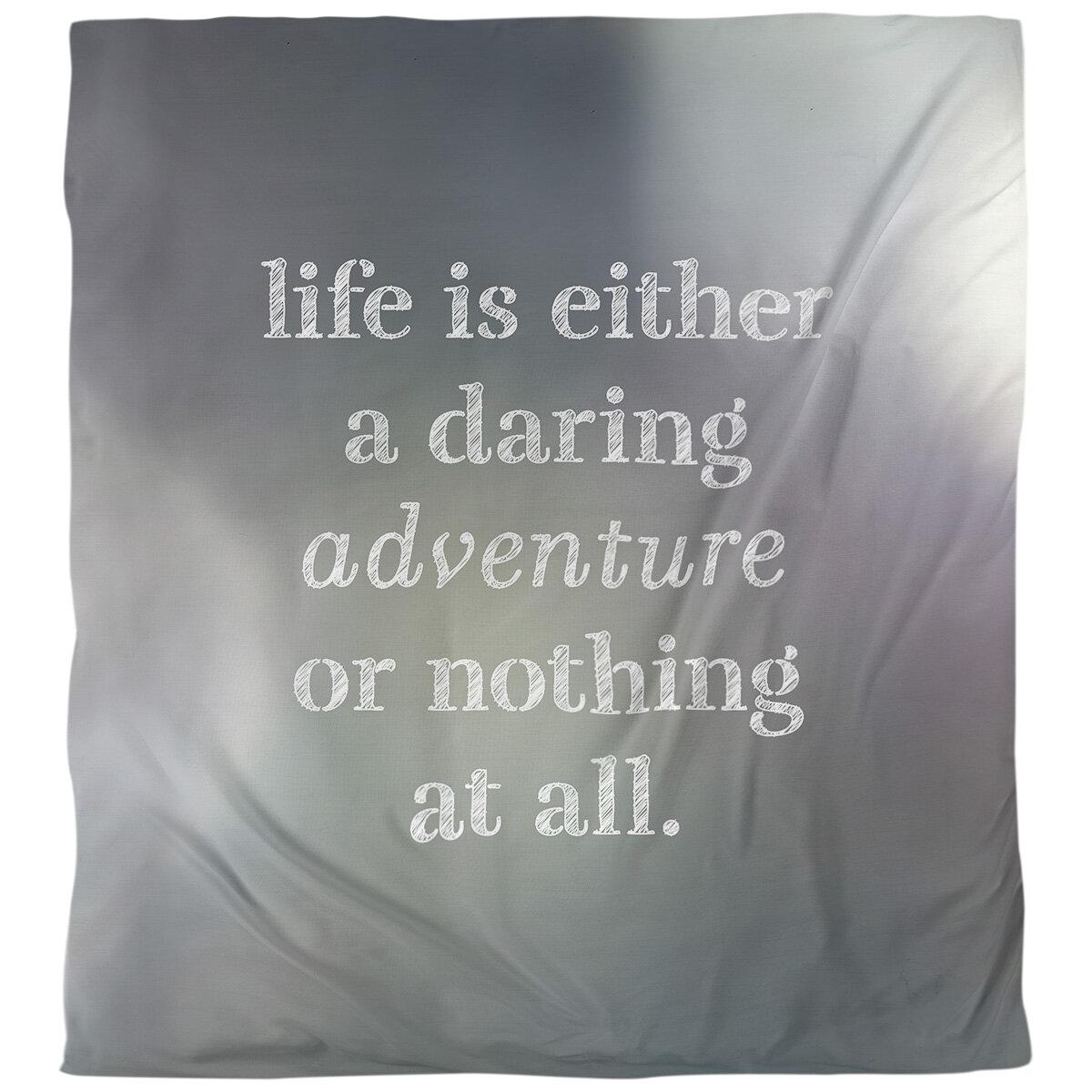East Urban Home Quotes Life Adventure Single Reversible Duvet Cover Wayfair