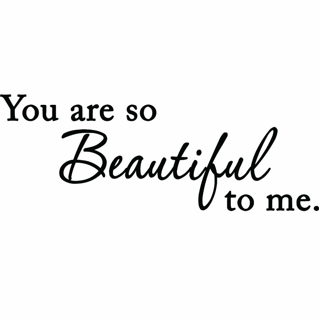 Winston Porter You Are So Beautiful To Meinspirational Love Quotes Weddings Wall Decal Wayfair