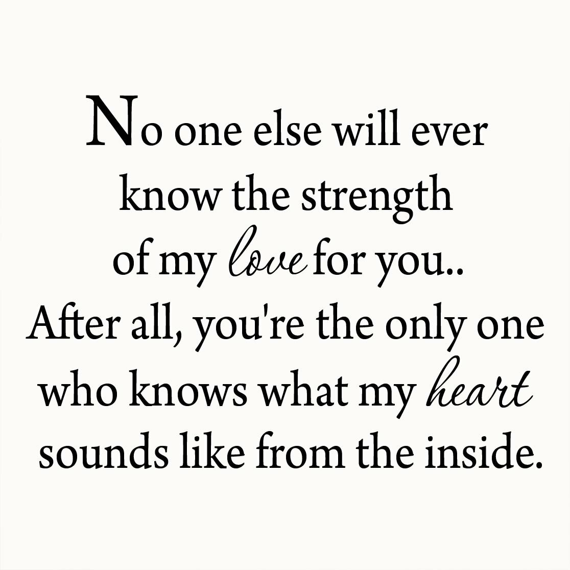 Winston Porter Dowland No One Else Will Ever Know The Strength Of My Love For You Wall Decal Wayfair Ca