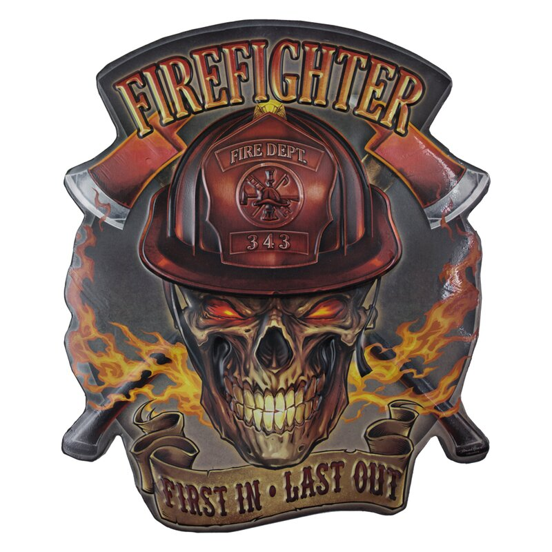 Firefighter First in, Last out Metal Sign Wall Decor