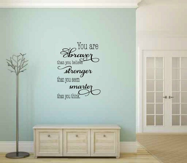 East Urban Home You Are Braver Than You Believer Stronger Than You Seem Smarter Than You Think Wall Decal Wayfair
