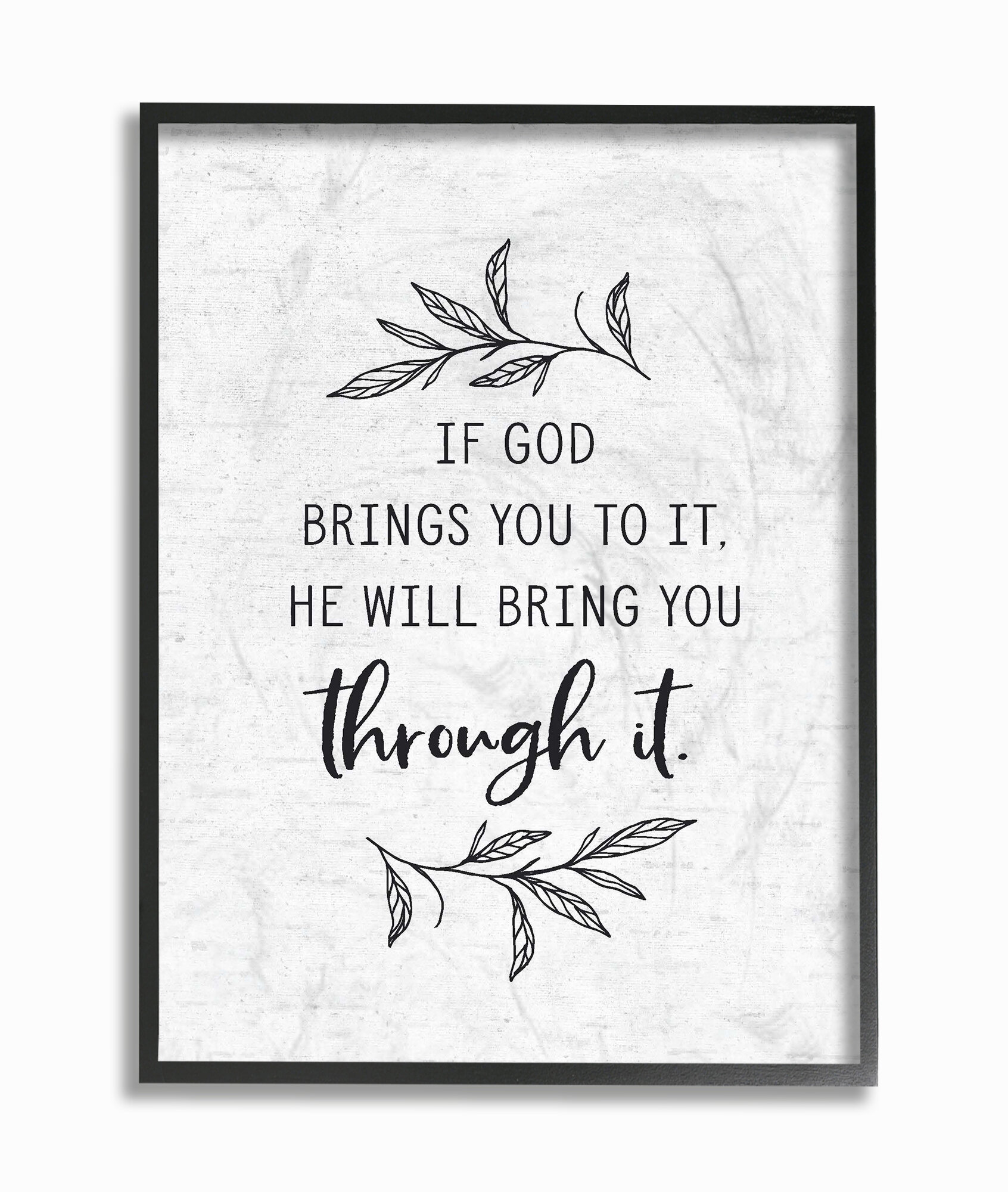 Winston Porter He Will Bring You Through It Subtle Typography Graphic Art Print Wayfair