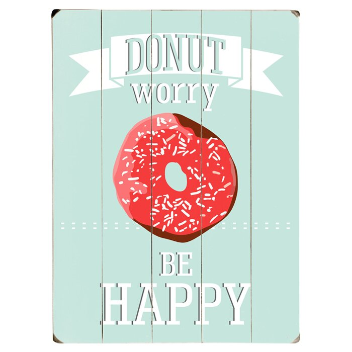 Artehouse Llc Donut Worry Graphic Art Print Multi Piece Image On Wood Wayfair