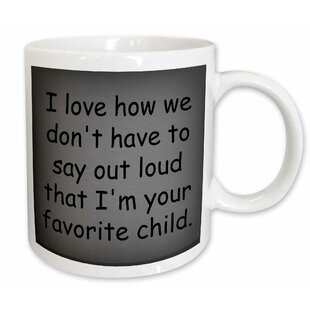 I Love How We Dont Have To Say Out Loud Coffee Mug