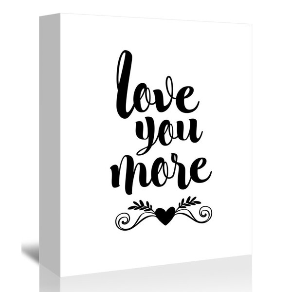 East Urban Home Love You More Textual Art On Wrapped Canvas Wayfair