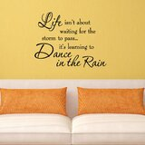 Life Isn't about Waiting for the Storm to Pass Wall Decal