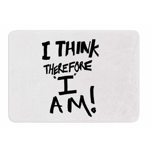 I Think, Therefore I Am by Bruce Stanfield Bath Mat