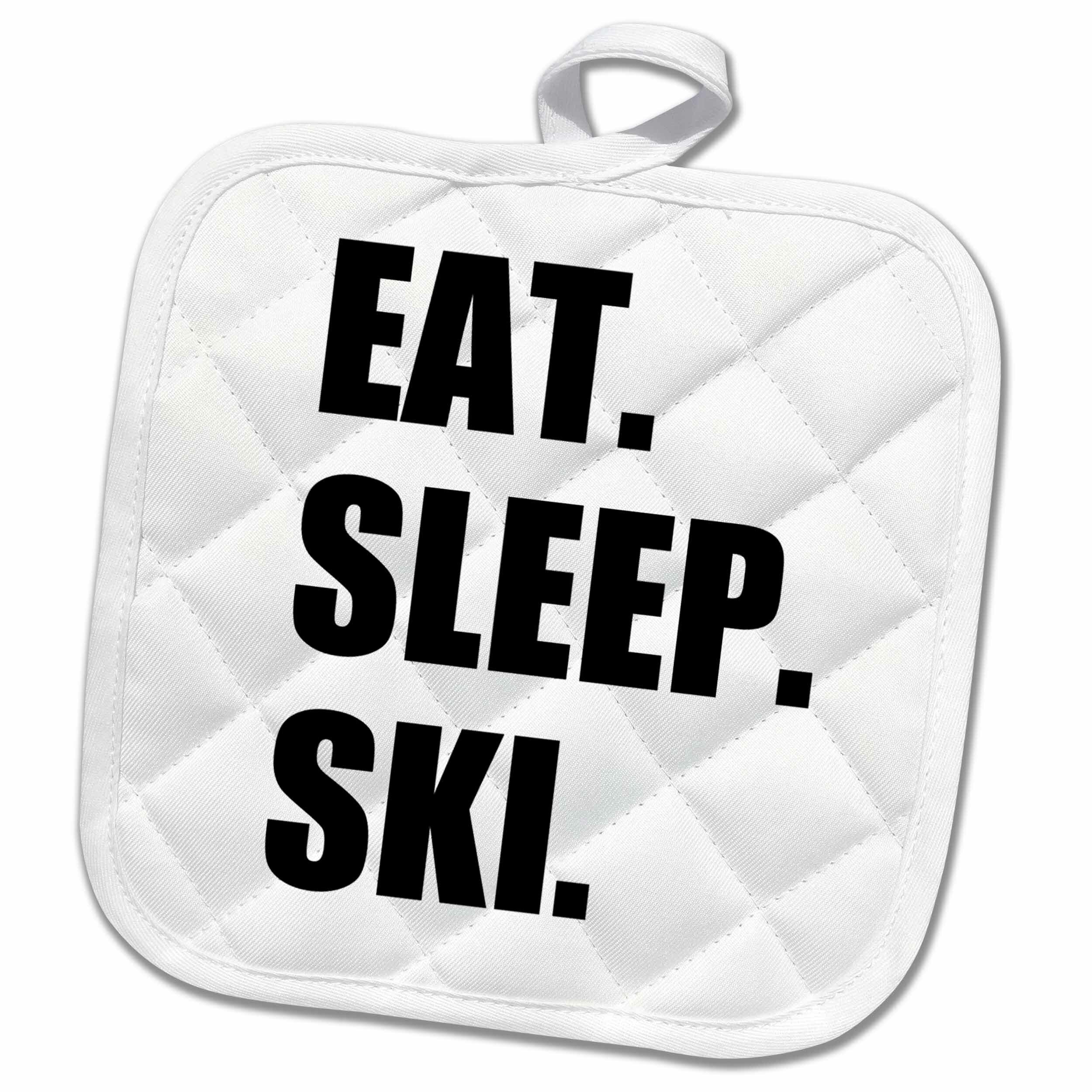 3drose Eat Sleep Ski Skiing Enthusiast Passionate Skier Sport Text Potholder Wayfair
