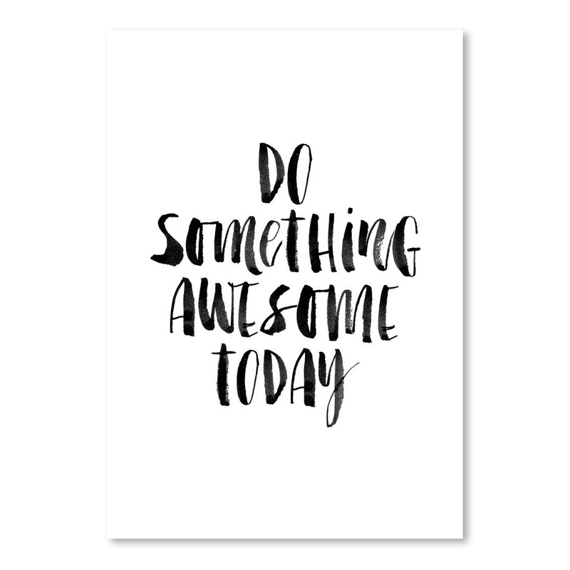 East Urban Home Do Something Awesome Today Poster Textual Art Wayfair