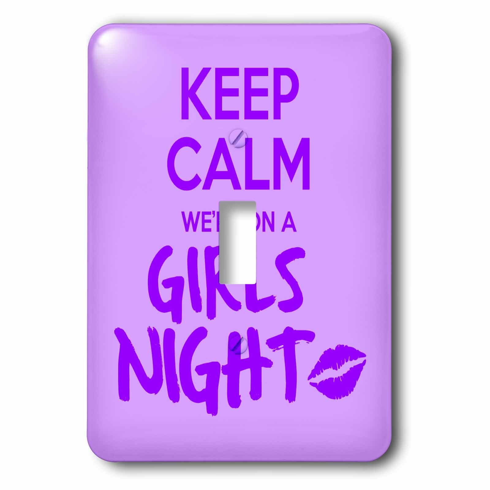 3drose Keep Calm Were On A Girls Night 1 Gang Toggle Light Switch Wall Plate Wayfair