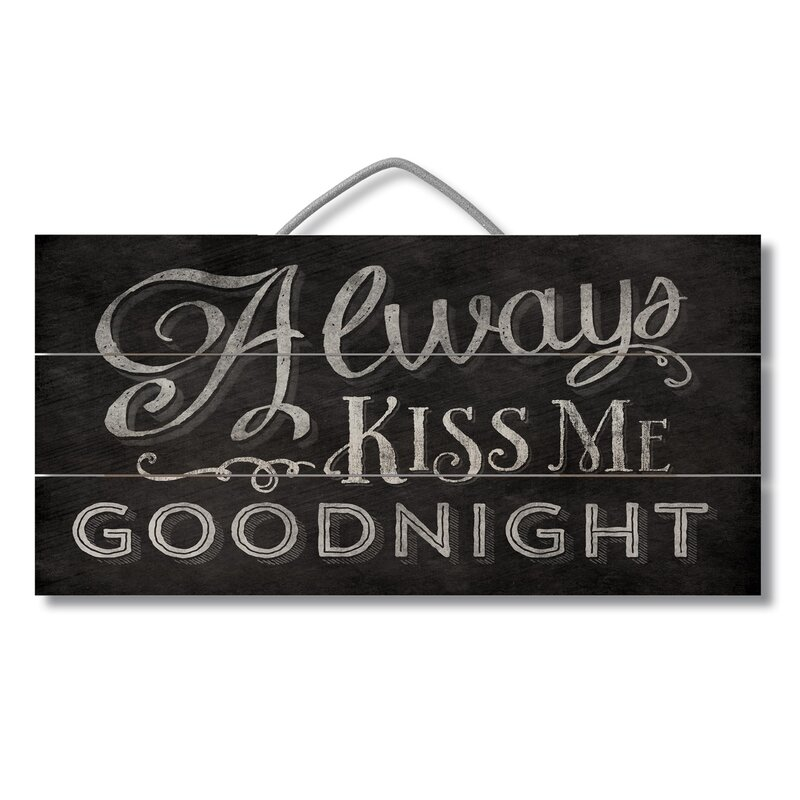 Gracie Oaks Always Kiss Me Goodnight Pallet Reclaimed Wood Sign Wall