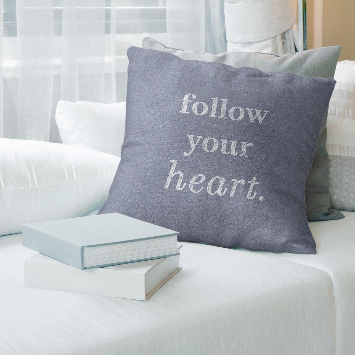 East Urban Home Handwritten Follow Your Heart Quote Pillow Cover Wayfair