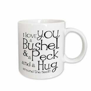 I Love You a Bushel and a Peck Coffee Mug