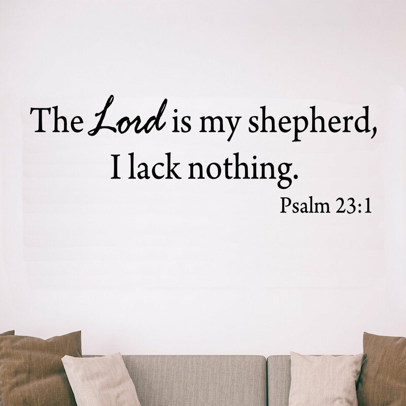 Winston Porter The Lord Is My Shepherd I Lack Nothing Psalm 23 1 Vinyl Wall Decal Wayfair