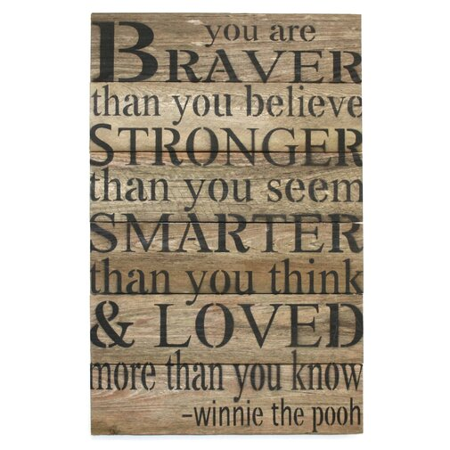 'You Are Braver Than You Believe' on Wood
