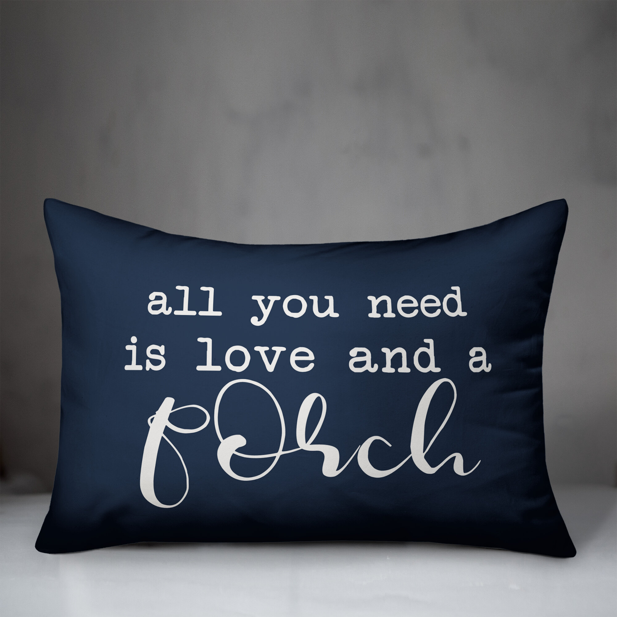 Winston Porter Tolman All You Need Is Love And A Porch Indoor Outdoor Lumbar Pillow Wayfair