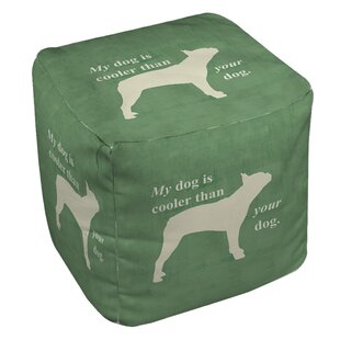 My Dog Is Cooler Than Your Dog Pouf by Manual Woodworkers & Weavers
