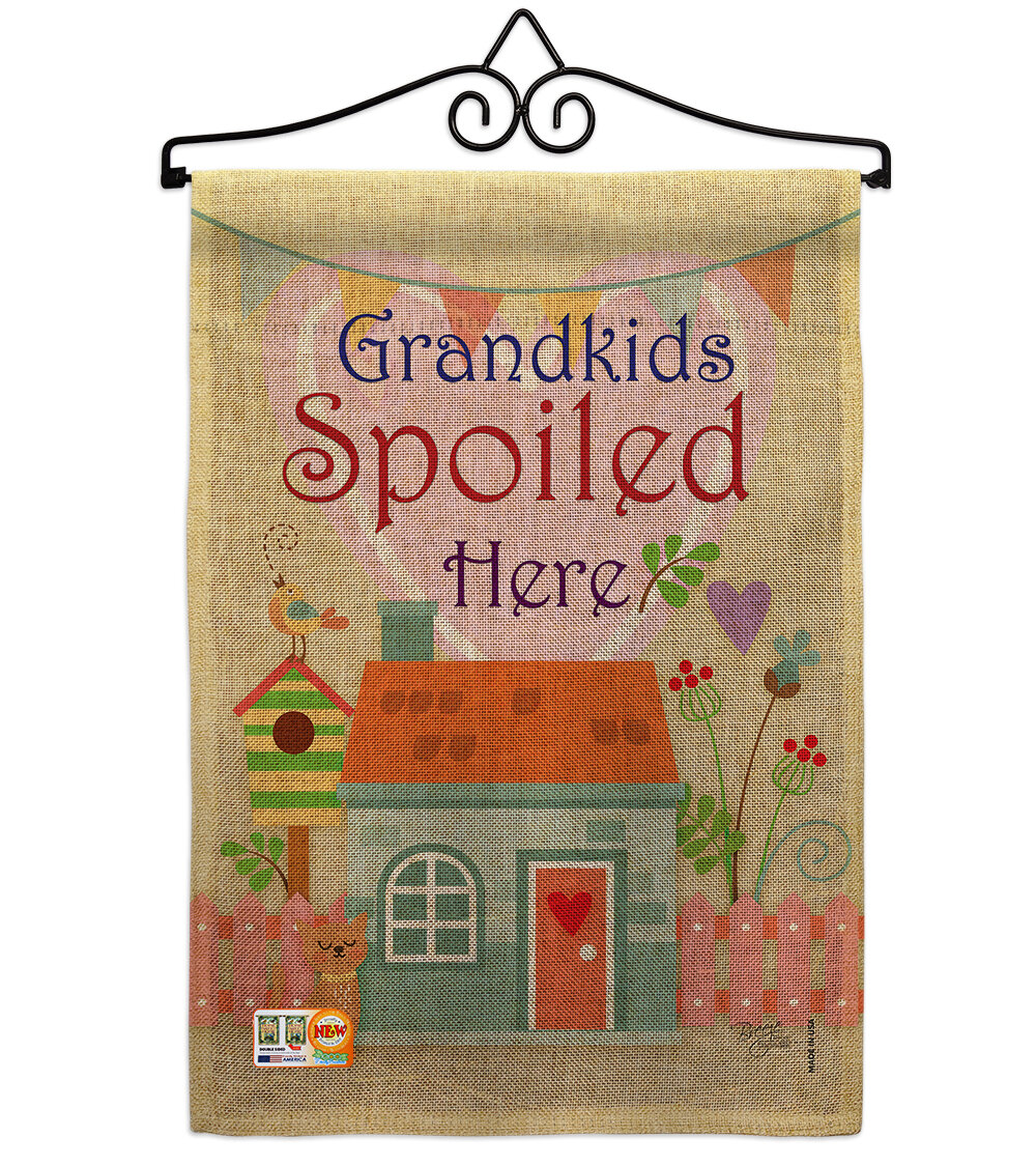 Breeze Decor Grandkids Spoiled Here Burlap Special Occasion Family 2 Sided Burlap 19 X 13 In Garden Flag Wayfair