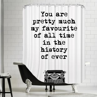 Brett Wilson You Are Pretty Much My Favorite of All Time Single Shower Curtain