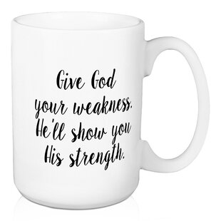 Cobden Give God Your Weakness Coffee Mug