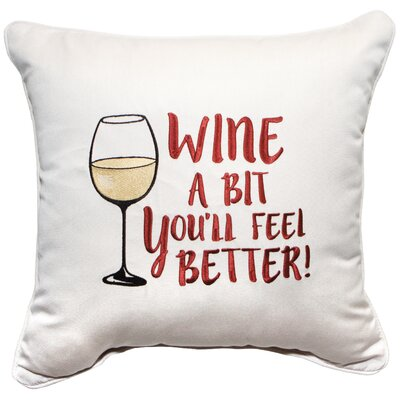 Wine A Bit You'll Feel Better Sunbrella 18 Inch Throw Pillow by Trinx Herry Up