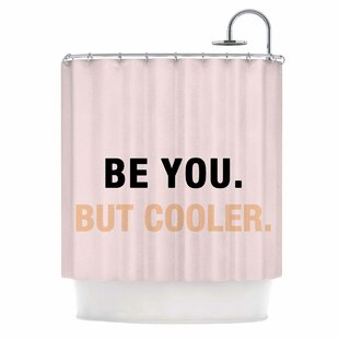 'Be You But Cooler' Digital Single Shower Curtain